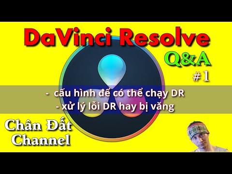 DR Q&A ✅1: Cấu hình máy tính để có thể chạy được DaVinci Resolve