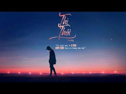 Thì Thôi - Reddy | MV Lyrics HD