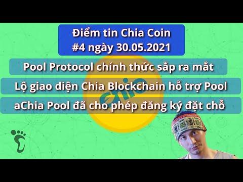 Điểm tin Chia Coin #4 30.05.2021 - aChia Pool đã cho phép đăng ký đặt chỗ trước #Chia #Chiacoin