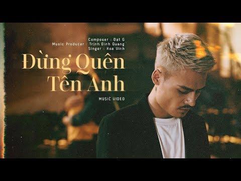 Đừng Quên Tên Anh - Hoa Vinh | Official Music Video (4k)
