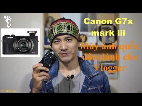 Canon ra mắt Compact G7x mark iii - Máy ảnh tốt nhất cho Vlogger?