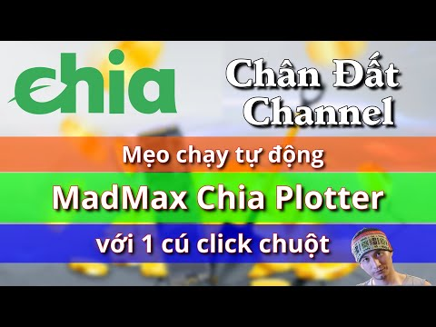 Mẹo chạy MadMax Chia Plotter tự động chỉ với 1 cú click chuột #Chiacoin
