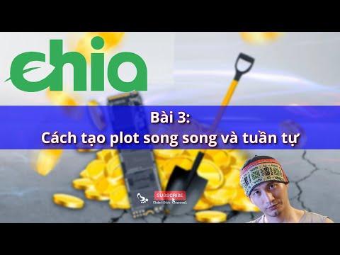 Bài 3: Cách tạo plot song song và tuần tự để đào Chia Coin #Chia #ChiaCoin #ChiaBlockchain