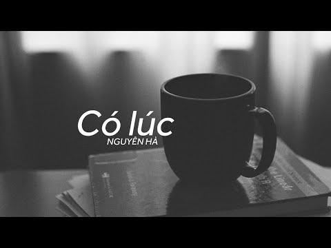 Lyrics || Có Lúc || Nguyên Hà || Sáng tác - Quốc Bảo