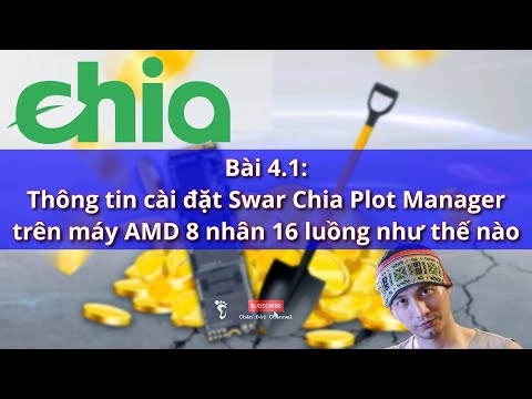 Bai 4.1 thông tin cài đặt Swar Chia Plot Manager trên máy AMD 4750G 8 nhân 16 luồng #Chia #ChiaCoin