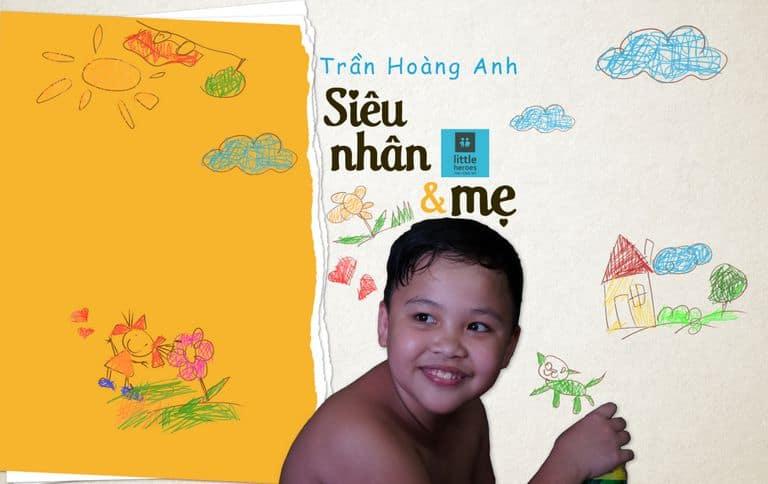 [Little Heroes] Nhí Anh Hùng (Trần Hoàng Anh): Siêu Nhân & Mẹ