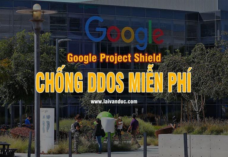 Hướng dẫn chống DDoS cho Website với Google Project Shield