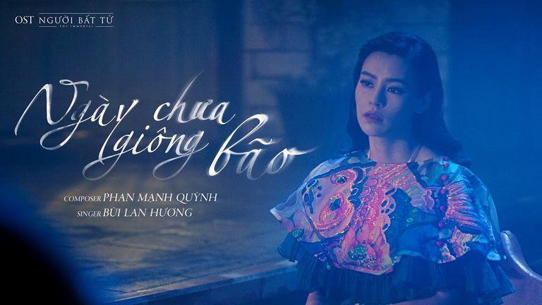 Ngày Chưa Giông Bão (OST Người Bất Tử) | Bùi Lan Hương