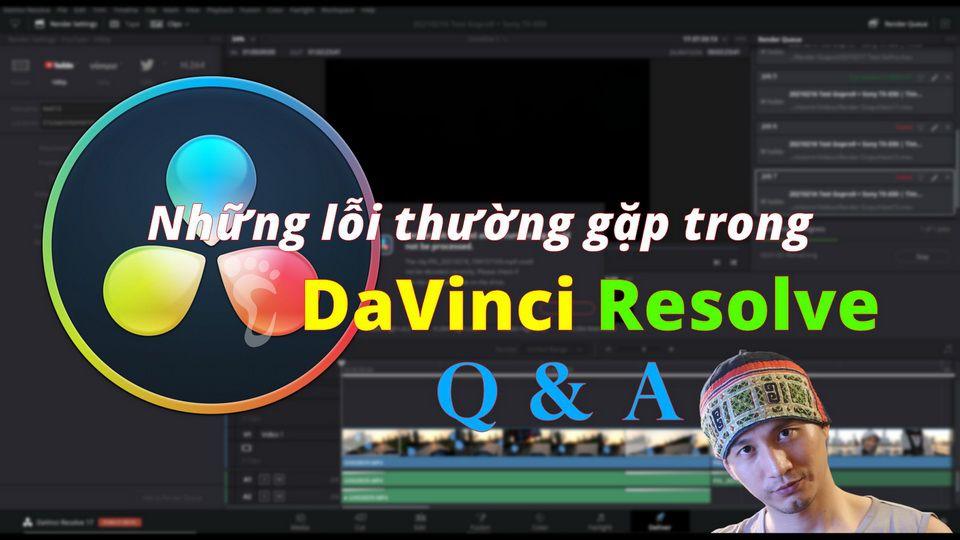 Q&A – Những lỗi thường gặp trên DaVinci Resolve