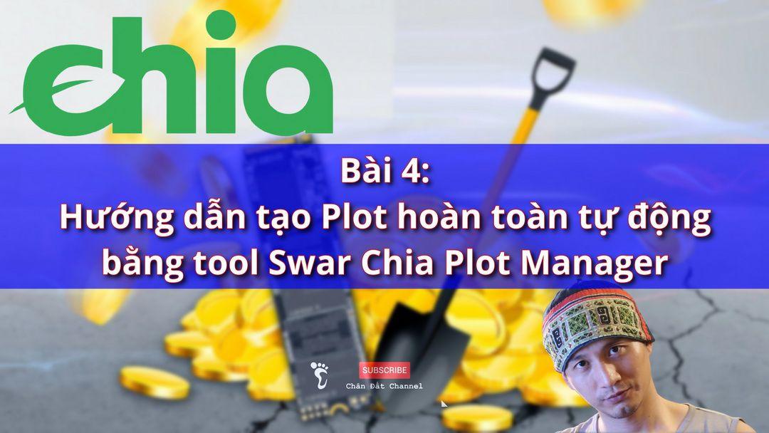 Bài 4: Hướng dẫn tạo plot tự động bằng tool Swar Chia Plot Manager
