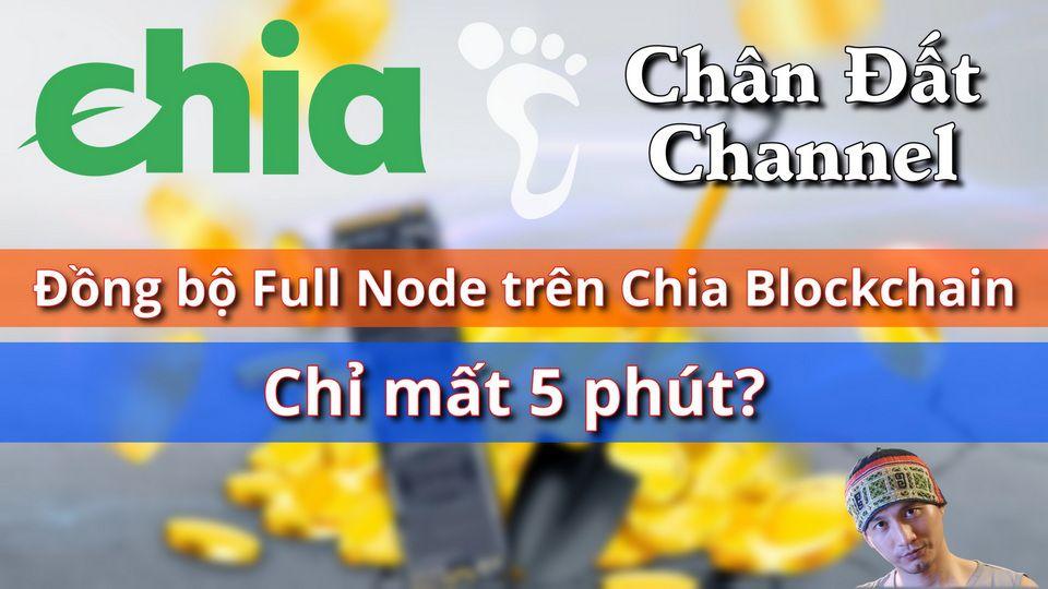Đồng bộ Full Node trên Chia Blockchain chỉ mất 5 phút