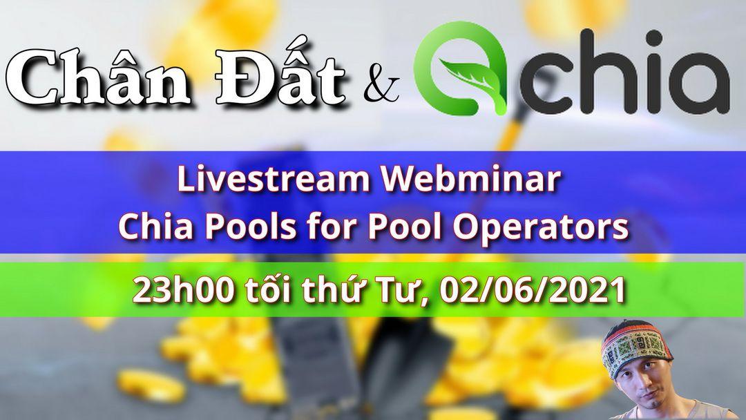 Livestream Webminar Chia Pools for Pool Operators, 23h00 này 02/06/2021