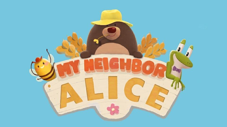 ALICE – My Neighbor Alice